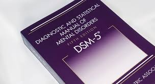 The DSM-5 - Diagnostic and Statistical Manual of Mental Disorders