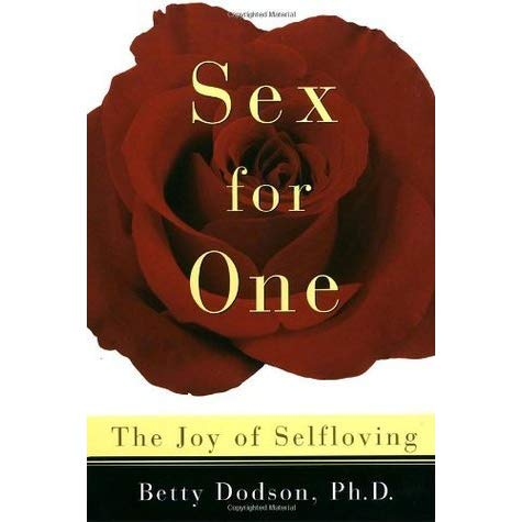Sex for One - Betty Dodson PhD
