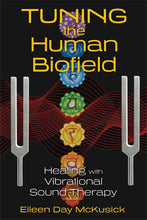 Tuning the Human Biofield: Healing with Vibrational Sound Therapy Paperback