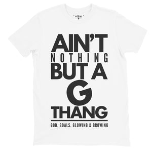 Ain't Nothing But A G Thang Tee - Six & Ten Boutique