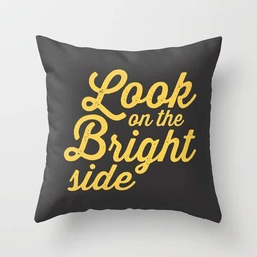 LOOK ON THE BRIGHT SIDE Pillow