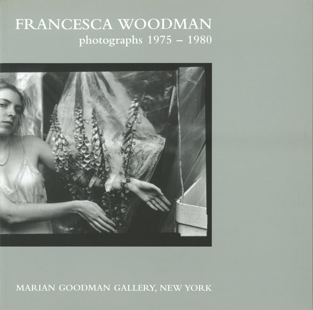 Francesca Woodman: Photographs 1975-1980