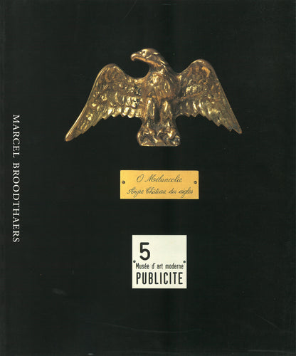 Marcel Broodthaers: Musée D'art Moderne, Departement Des Aigles, Section Publicite