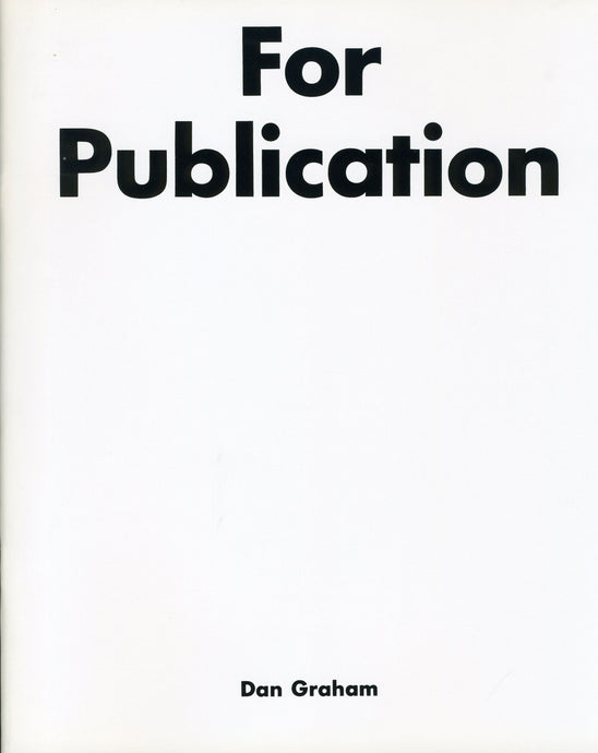 Dan Graham: For Publication