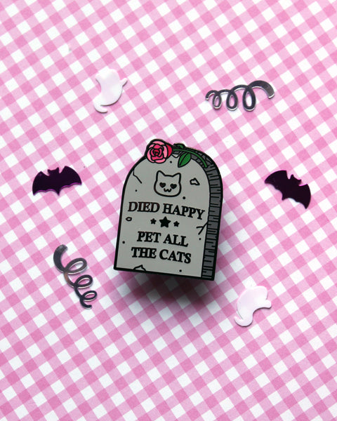 Died Happy Pet All The Cats - Hard Enamel Pin