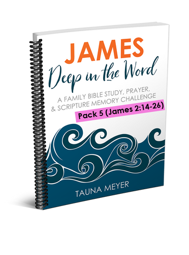 (Pack 5) James Scripture Challenge (James 2:14-26)