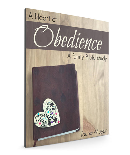 Heart of Obedience: Family Bible Study / Character Study