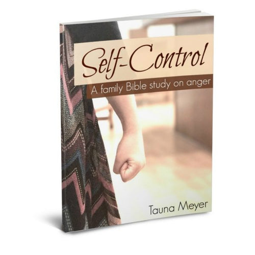 Self-Control: Family Bible Unit Study on Anger