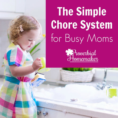 Simple Chore System for Busy Moms