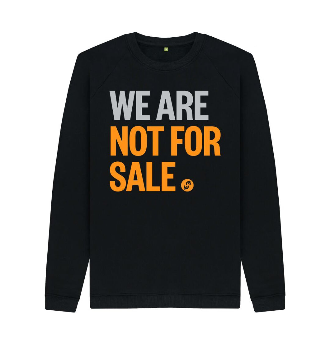 Black We Are Not For Sale - Men's Sweat