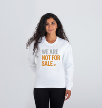 Load image into Gallery viewer, We Are Not For Sale - Ladies' Sweat