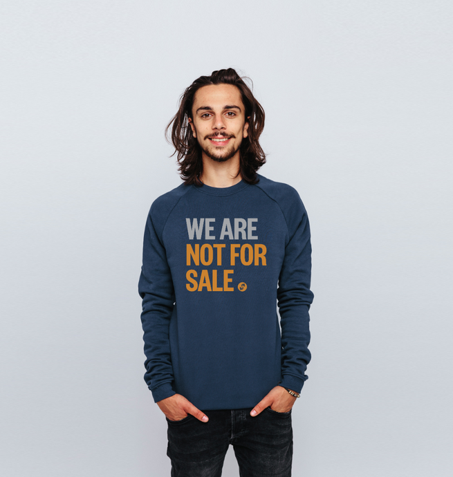We Are Not For Sale - Men's Sweat