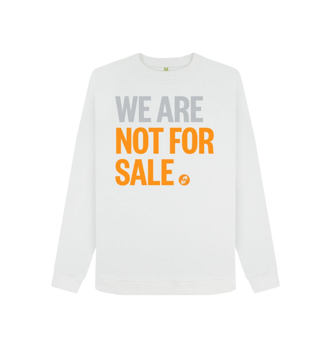 White We Are Not For Sale - Ladies' Sweat