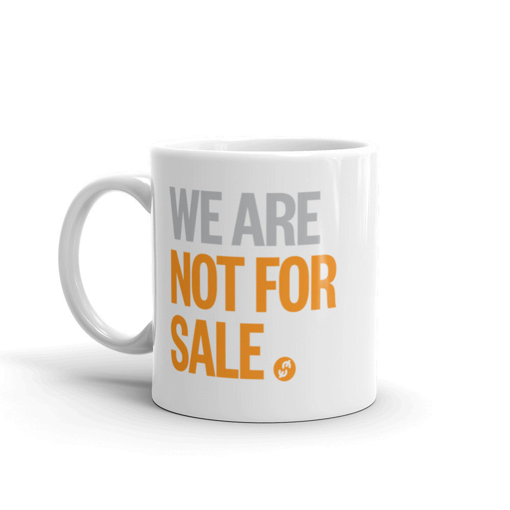 We Are Not For Sale - Ceramic Mug