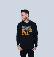 Load image into Gallery viewer, We Are Not For Sale - Men's Sweat