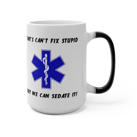 "MV Collection "" EMT'S Can't Fix Stupid"" Color Changing Mug"