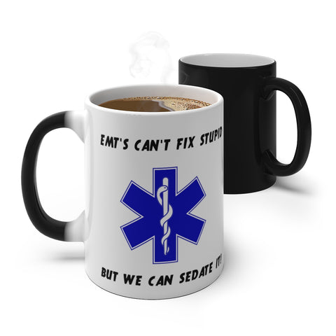 "MV Collection ""EMT's can't fix stupid"" Color Changing Mug"