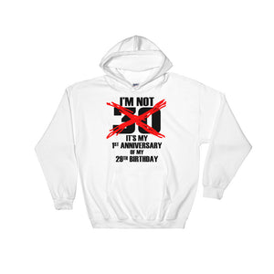 "MV Collection ""I'm Not 30"" Hooded Sweatshirt"