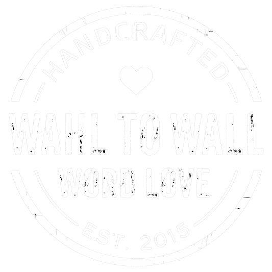 Wahl to Wall Word Love