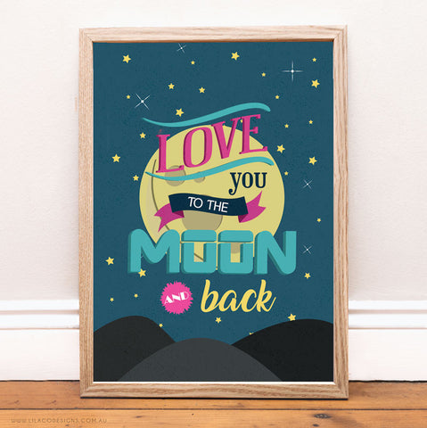 Love you to the Moone and Back Kids Bedroom Print