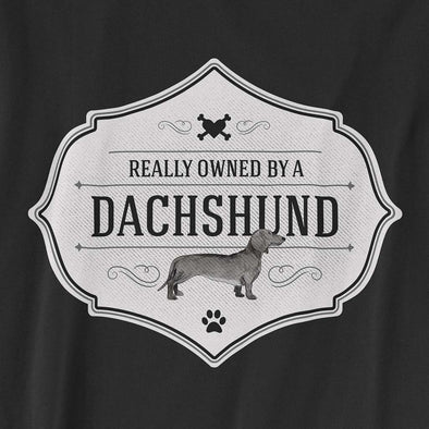 Really Owned by a Dachshund T-Shirt