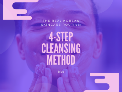 The Real Korean Skin Care Routine: 4-Step Cleansing Method