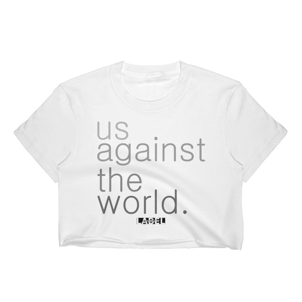 Us Against The World Crop Top