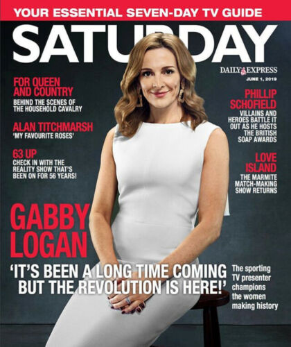 Saturday Magazine May 2019: GABBY LOGAN Michaela Strachan KATHY SLEDGE (Sister)