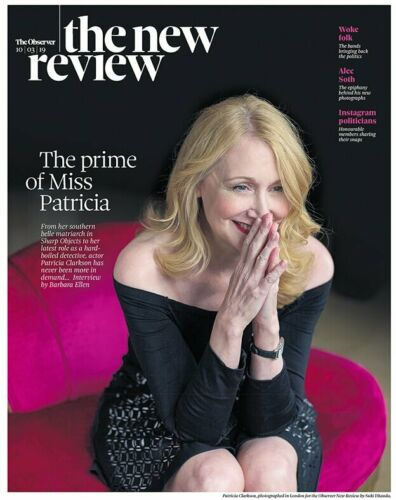 UK Observer Review March 2019: PATRICIA CLARKSON COVER FEATURE Monica Dolan
