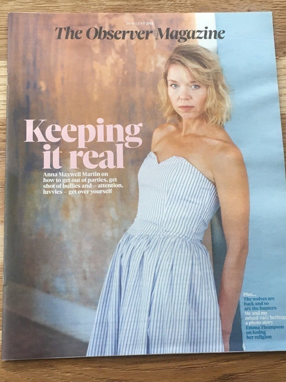 UK OBSERVER Magazine AUG 2018: ANNA MAXWELL MARTIN COVER STORY - Emma Thompson