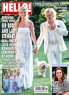 HELLO! magazine 10 July 2017 Rod Stewart Penny Lancaster Wedding Kate Middleton