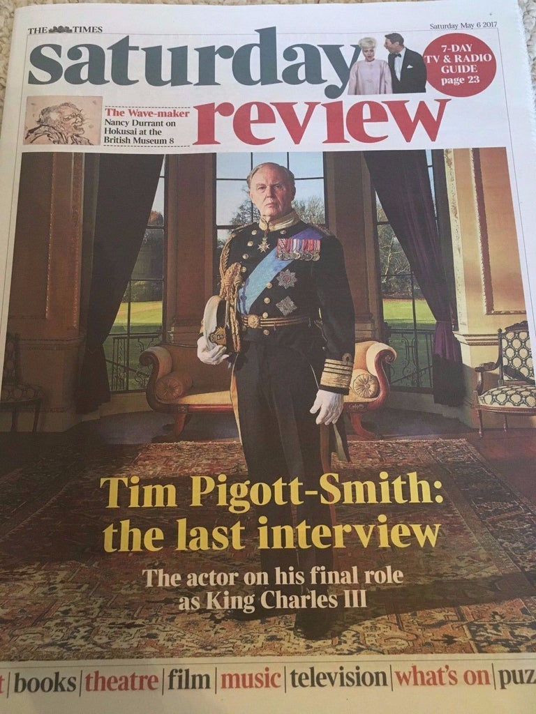 Times Review May 2017 Tim Pigott-Smith King Charles III Hokusai Simon Farnaby