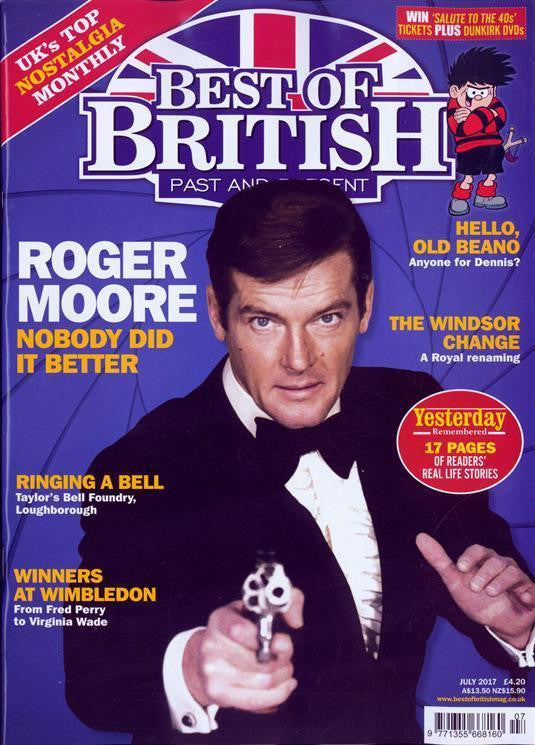Best Of British Magazine July 2017 Sir Roger Moore James Bond UK Cover Story