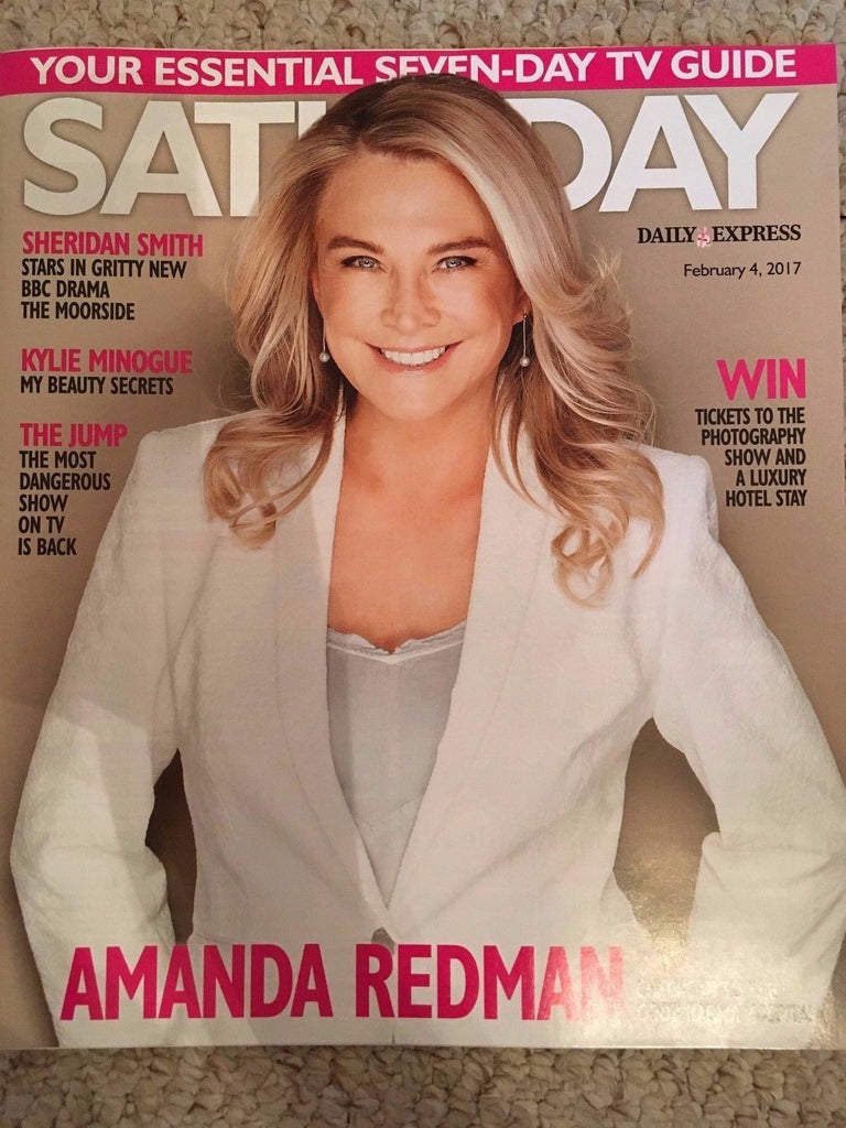 SATURDAY Magazine 2/2017 AMANDA REDMAN Kylie Minogue HELEN FLANAGAN Robson Green