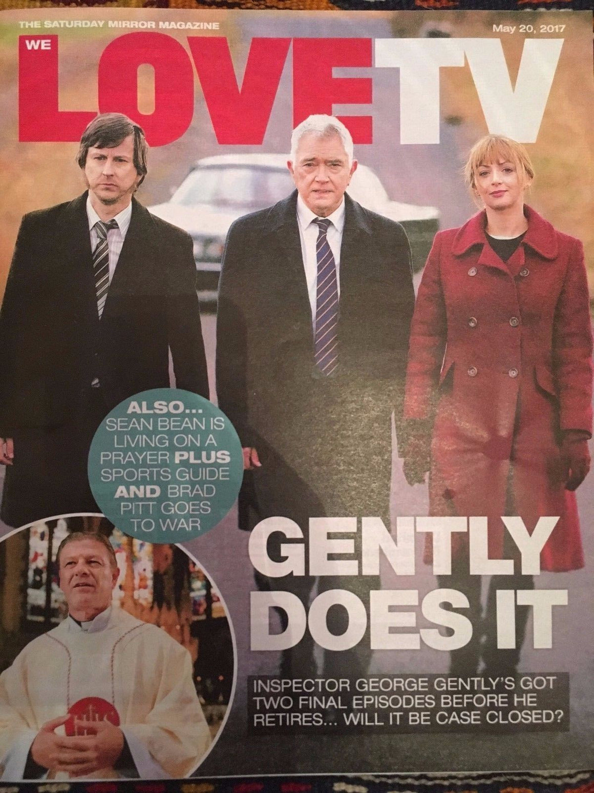 WE LOVE TV Magazine 05/2017 MARTIN SHAW Sean Bean ED WESTWICK Inspector Gently