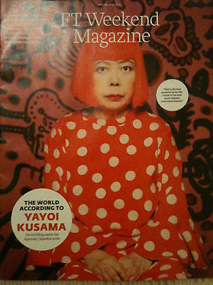 NEW FT WEEKEND MAG = YAYOI KUSAMA PAUL GAMBACCINI RAYMOND BLANC