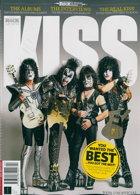 Classic Rock Platinum Series Magazine - Issue 4- KISS (The Albums/The Interviews/The Real Kiss)