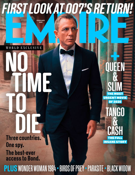 Empire Magazine February 2020: JAMES BOND NO TIME TO DIE DANIEL CRAIG EXCLUSIVE