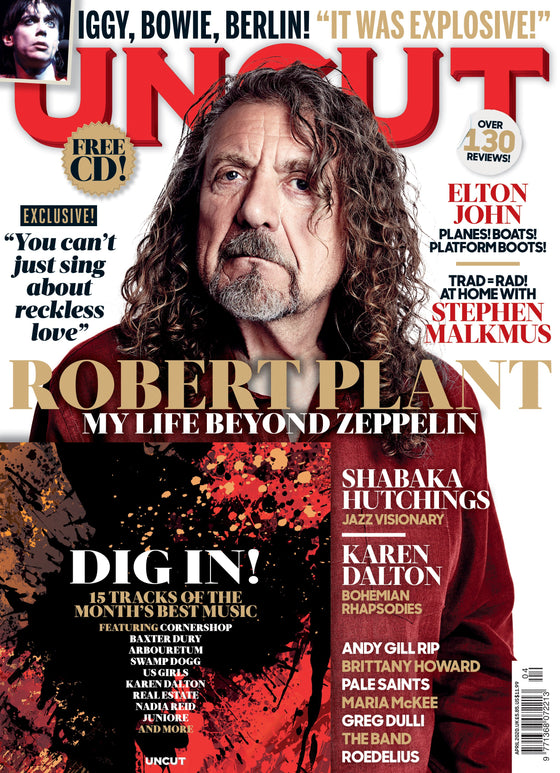 UK Uncut Magazine April 2020: ROBERT PLANT Led Zeppelin ELTON JOHN David Bowie