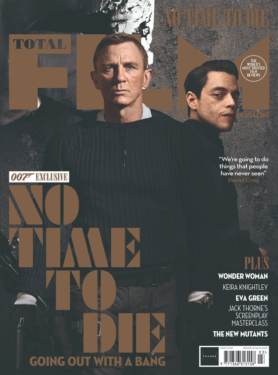 Total Film Magazine April 2020: JAMES BOND: NO TIME TO DIE COVER Daniel Craig Rami Malek