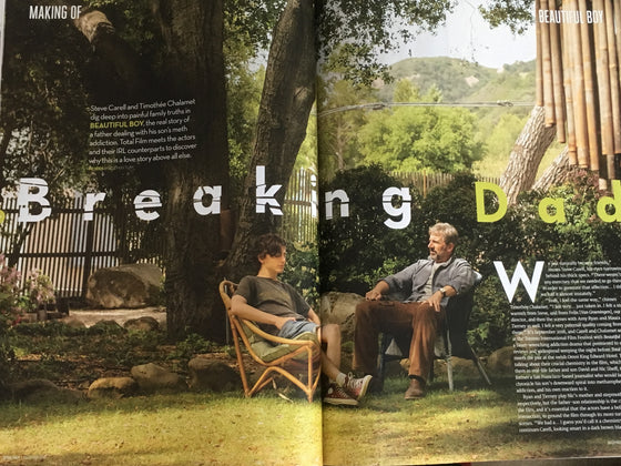 UK Total Film Magazine:  The Making of Beautiful Boy - Timothee Chalamet & Steve Carrell