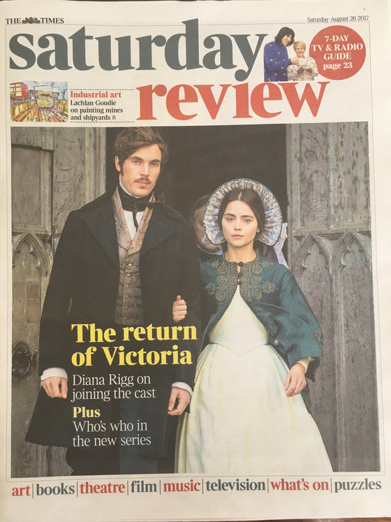 UK Times Review 26 August 2017 Jenna Coleman Victoria Diana Rigg Tom Hughes Tom Burke