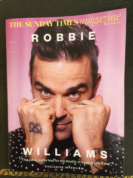 UK Sunday Times magazine 3 September 2017 - Robbie Williams Take That Interview