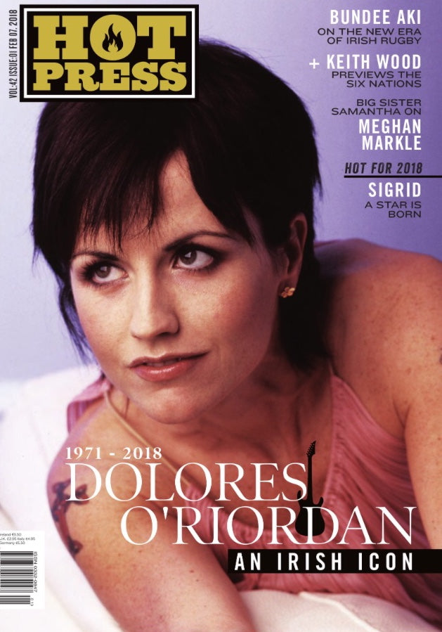 Hot Press Magazine 25th Jan 2018 death of Dolores O' Riordan The Cranberries