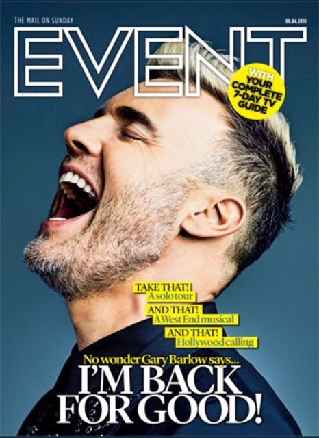 UK EVENT magazine 8 April 2018 GARY BARLOW COVER STORY // TAKE THAT