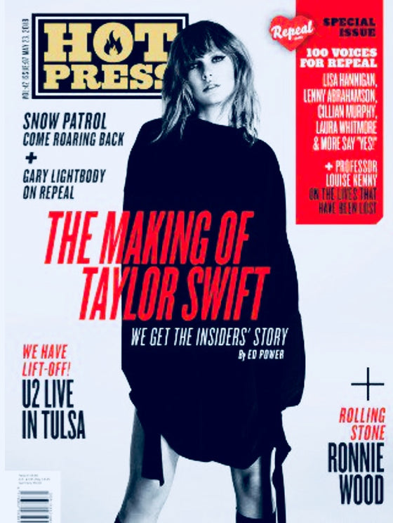 Hot Press Magazine May 2018: TAYLOR SWIFT Ronnie Wood THE ROLLING STONES