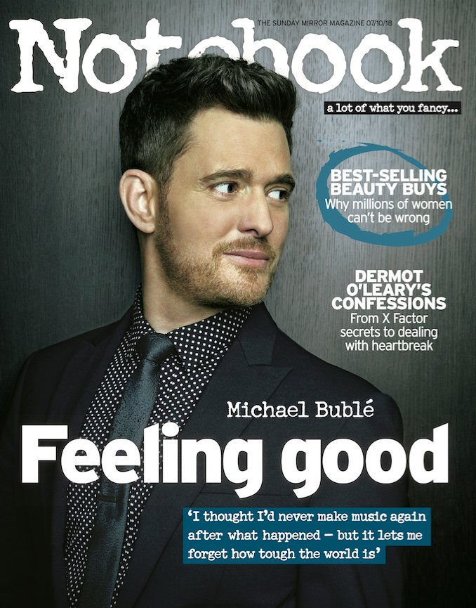 UK Notebook magazine 7 October 2018: MICHAEL BUBLE COVER FEATURE