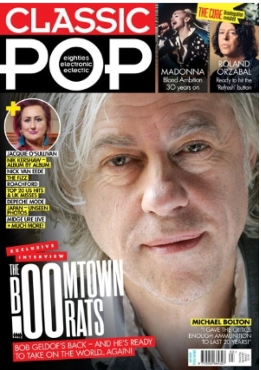 CLASSIC POP #63: APRIL 2020 BOB GELDOF Madonna: Blond Ambition 30 Years On