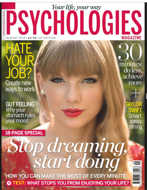 UK Psychologies Magazine August 2015: TAYLOR SWIFT COVER STORY