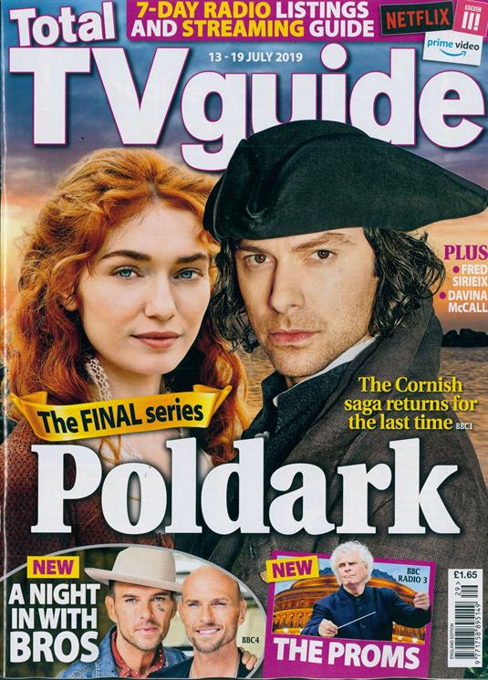 Total TV Guide Magazine 13 July 2019: AIDAN TURNER Eleanor Tomlinson BROS